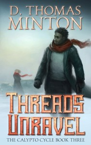 Threads Unravel - D. Thomas Minton